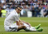 Gareth Bale Belum Ikut Bertanding Menurut Agen Bola Online